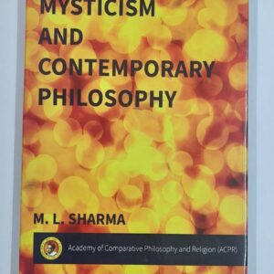 Mysticism and Contemporary Philosophy M.L. Sharma